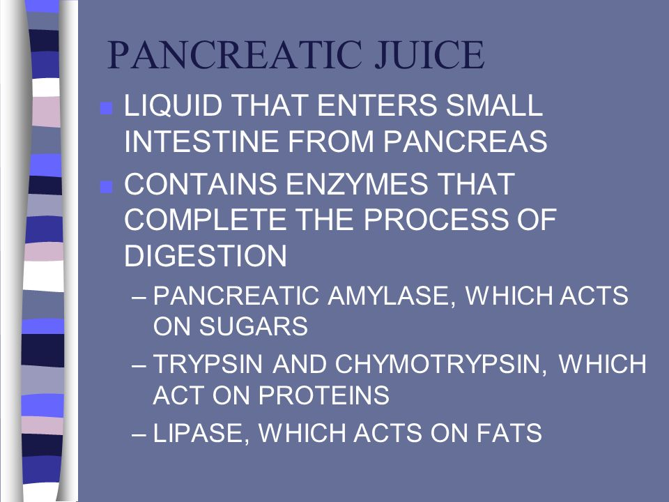PANCREATIC JUICE LIQUID THAT ENTERS SMALL INTESTINE FROM PANCREAS