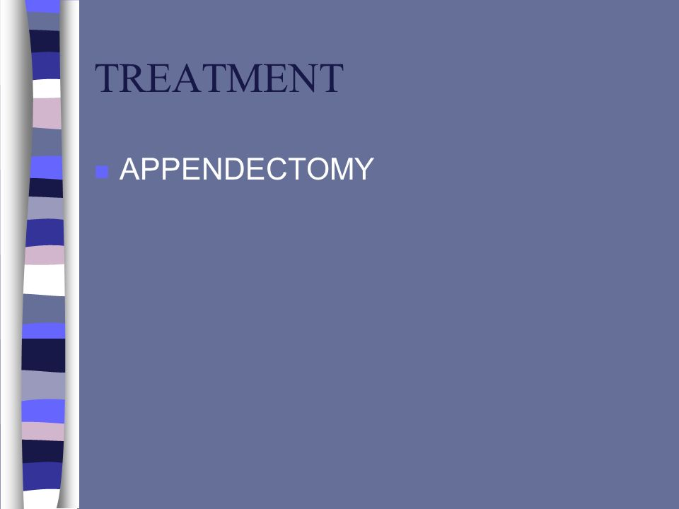 TREATMENT APPENDECTOMY