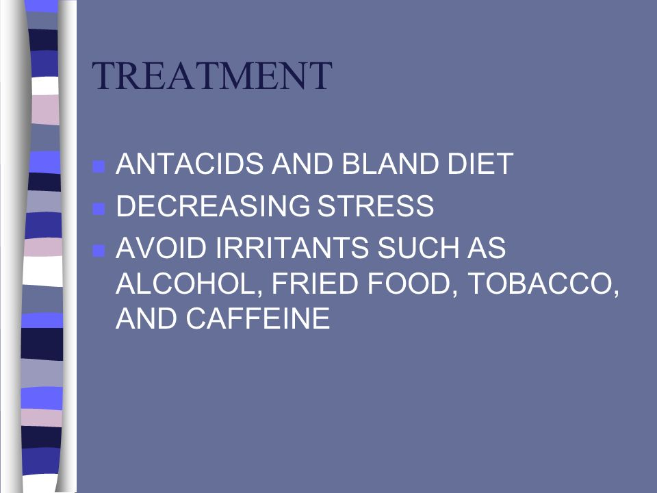 TREATMENT ANTACIDS AND BLAND DIET DECREASING STRESS