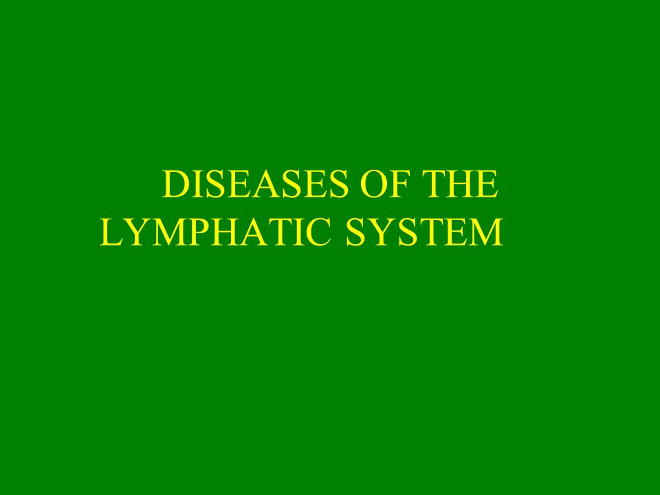 DISEASES OF THE LYMPHATIC SYSTEM