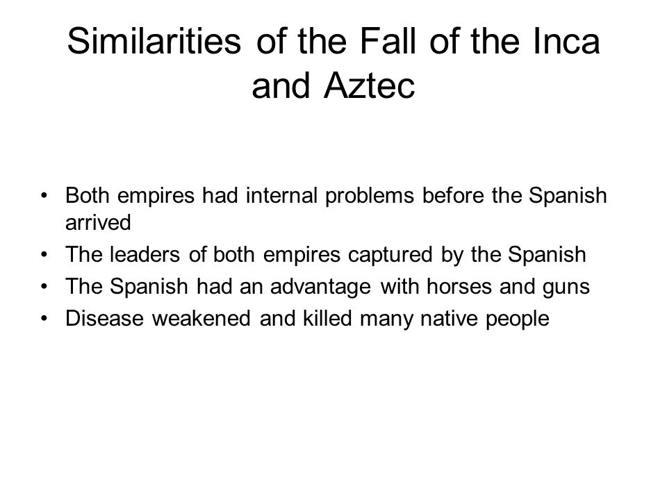Similarities of the Fall of the Inca and Aztec