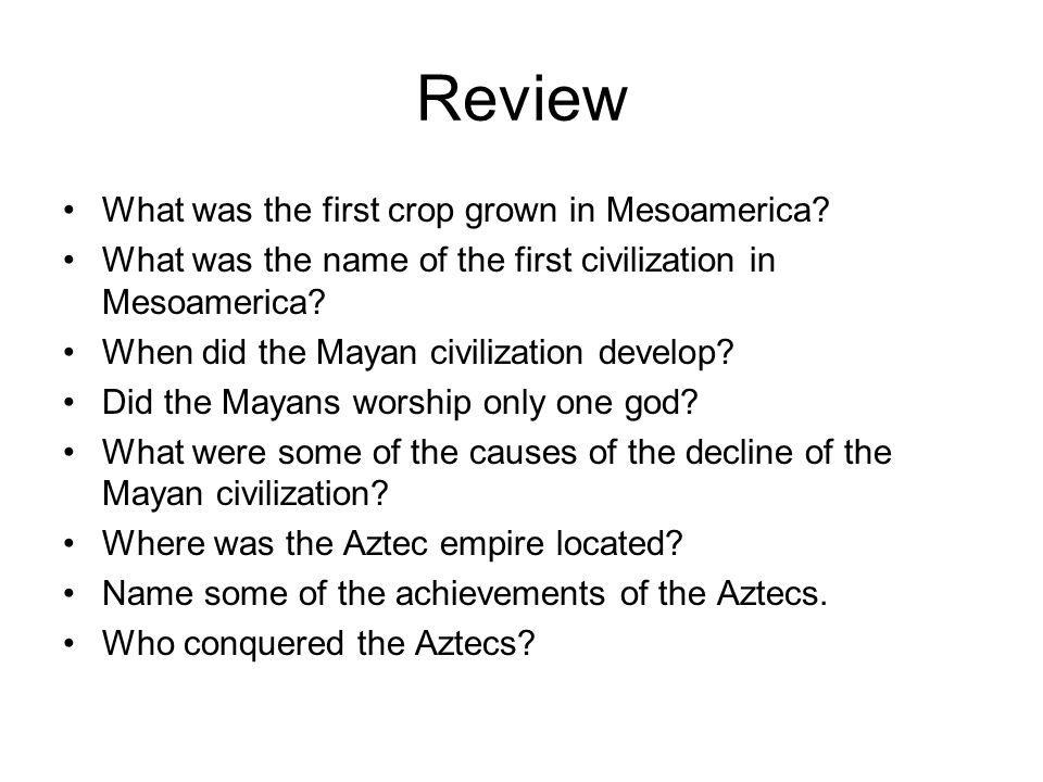 Review What was the first crop grown in Mesoamerica
