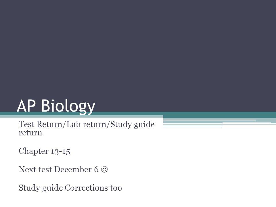 AP Biology Test Return Lab Return Study Guide Return Chapter
