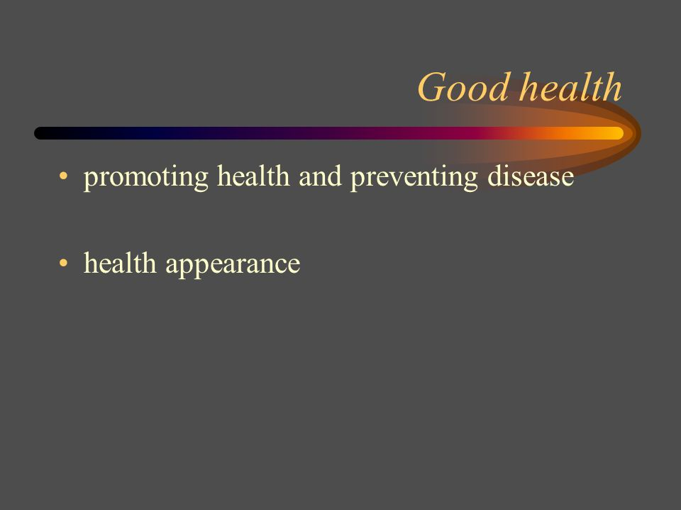 Good health promoting health and preventing disease health appearance