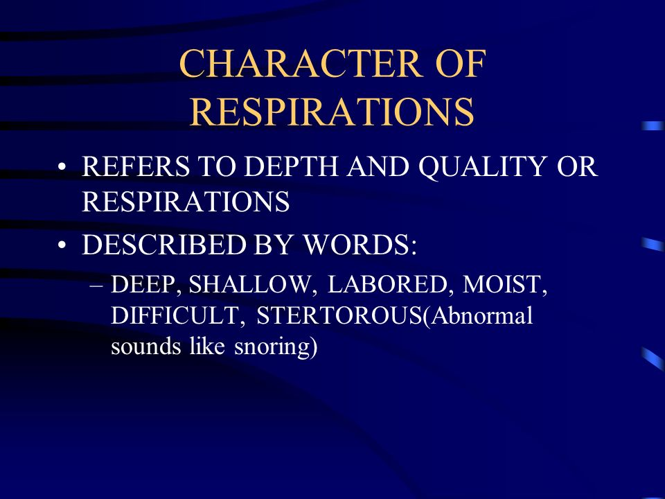 CHARACTER OF RESPIRATIONS