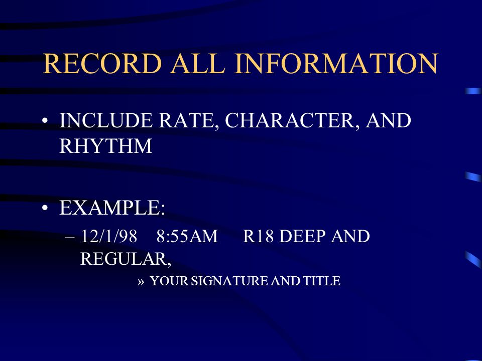 RECORD ALL INFORMATION