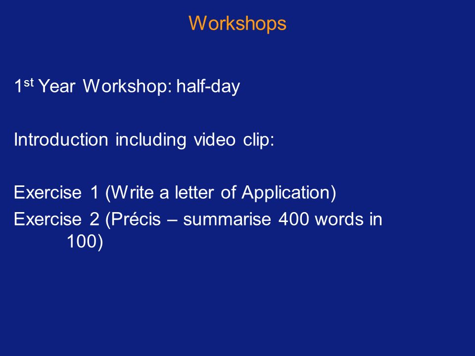 Workshops 1st Year Workshop: half-day