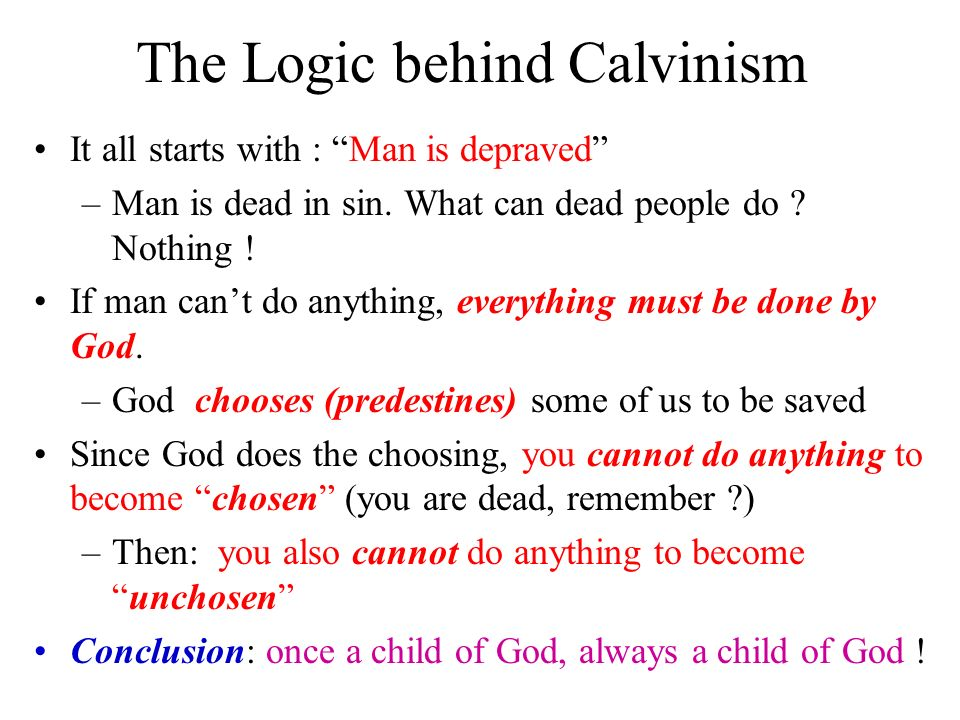 The Logic behind Calvinism