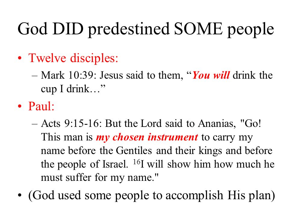 God DID predestined SOME people
