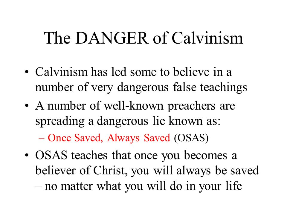 The DANGER of Calvinism