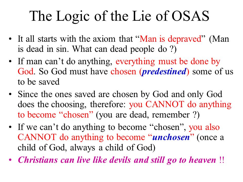 The Logic of the Lie of OSAS