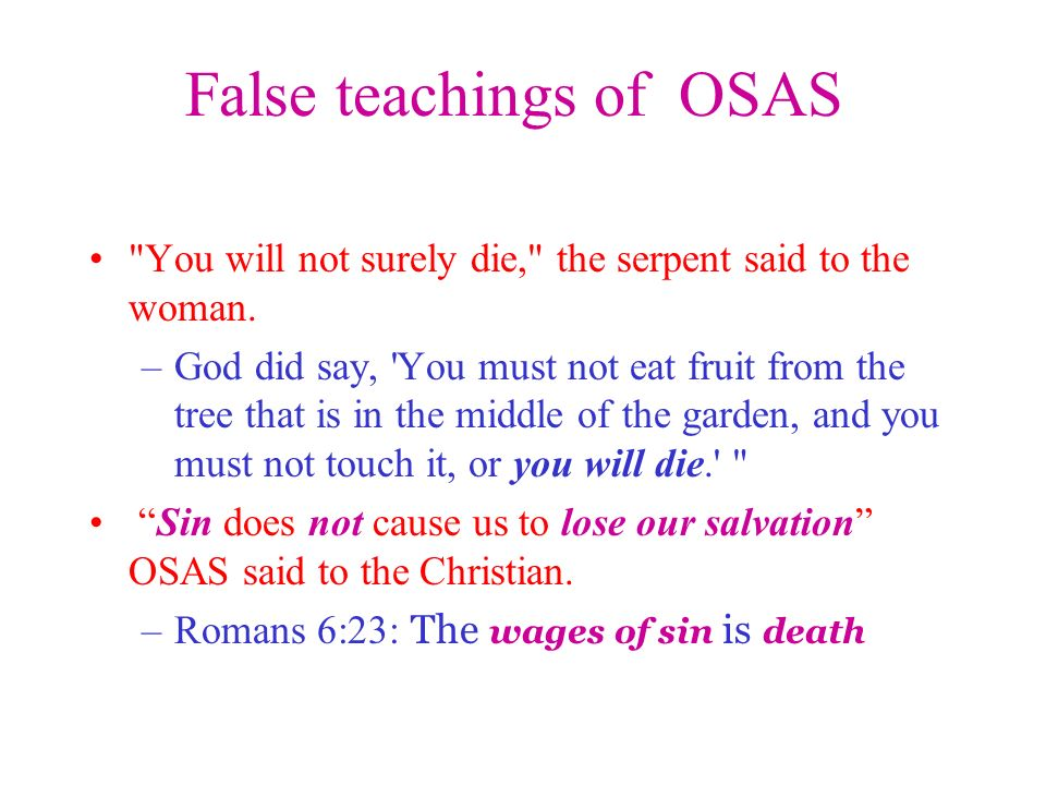 False teachings of OSAS