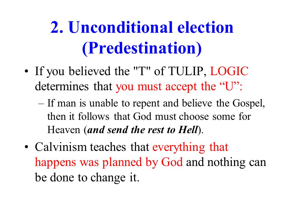 2. Unconditional election (Predestination)