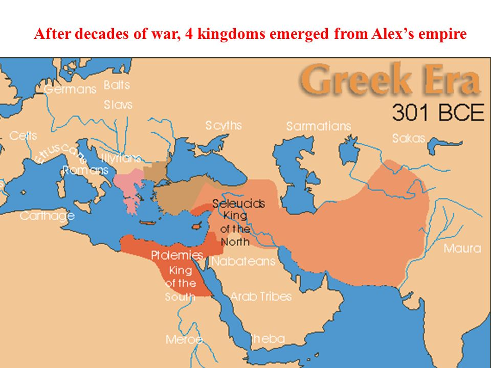 After decades of war, 4 kingdoms emerged from Alex's empire