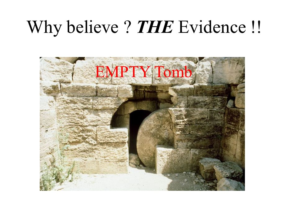 Why believe THE Evidence !!