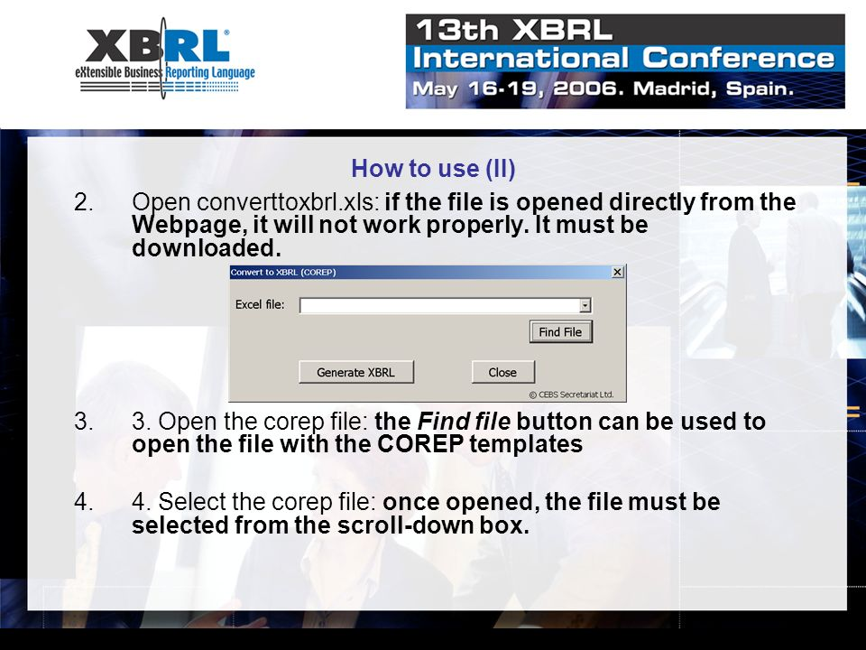 How to use (II) Open converttoxbrl.xls: if the file is opened directly from the Webpage, it will not work properly. It must be downloaded.