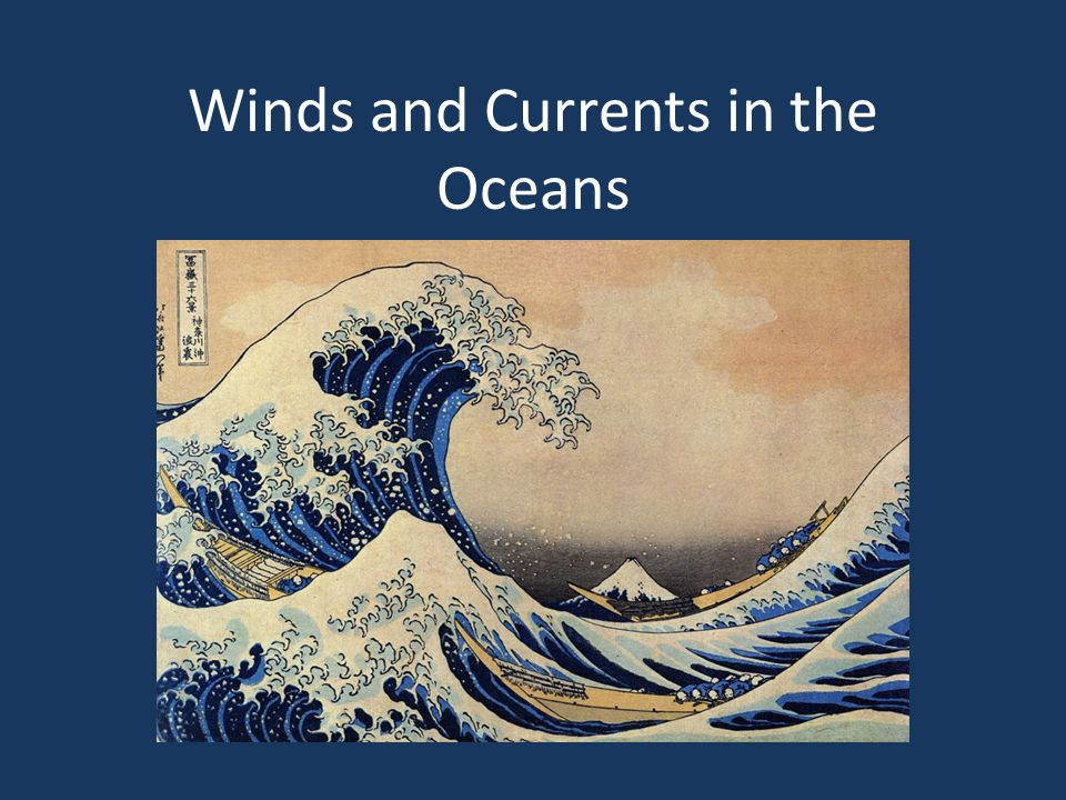 Winds and Currents in the Oceans