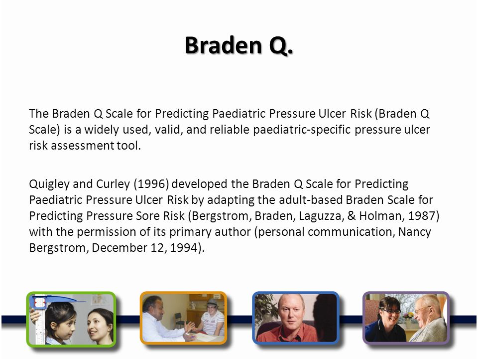 BRADEN Q SCALE FOR PREDICTING PRESSURE ULCER RISK. - ppt ...