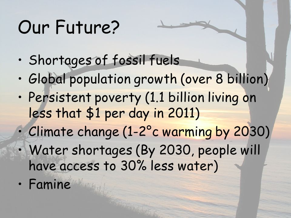 Our Future Shortages of fossil fuels