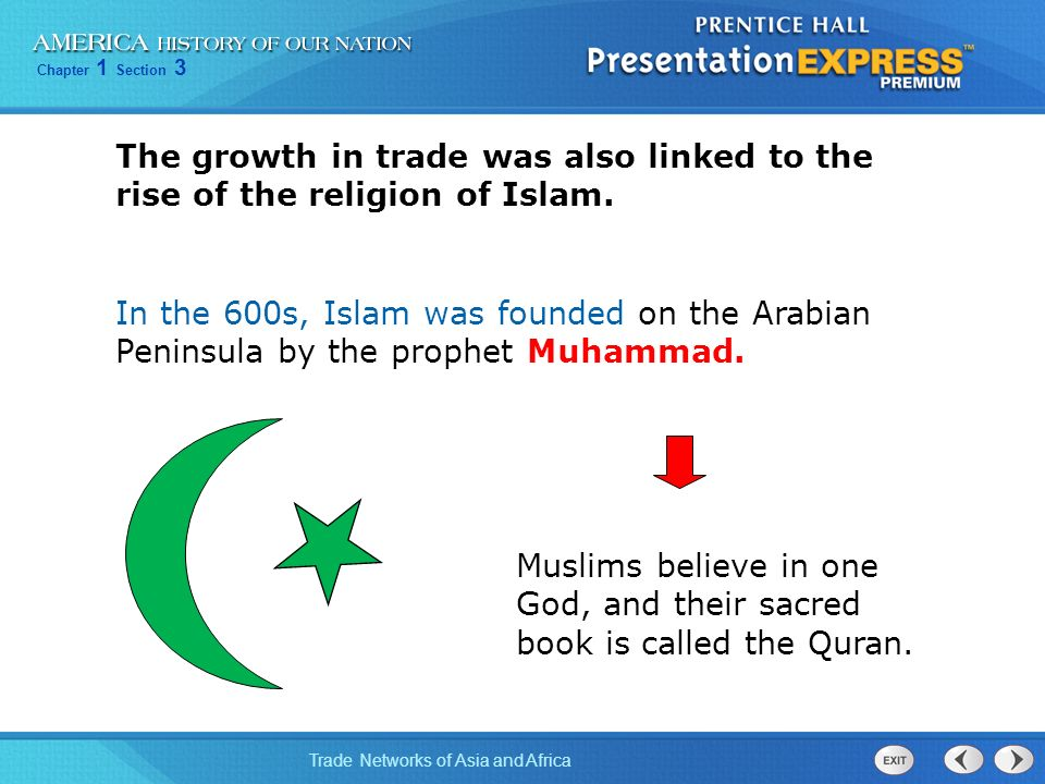 The growth in trade was also linked to the rise of the religion of Islam.