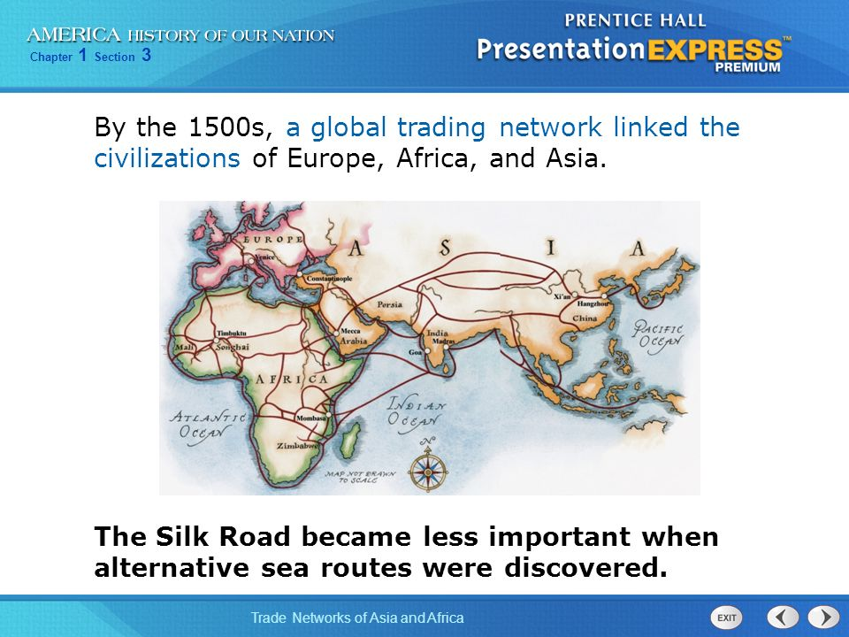 By the 1500s, a global trading network linked the civilizations of Europe, Africa, and Asia.