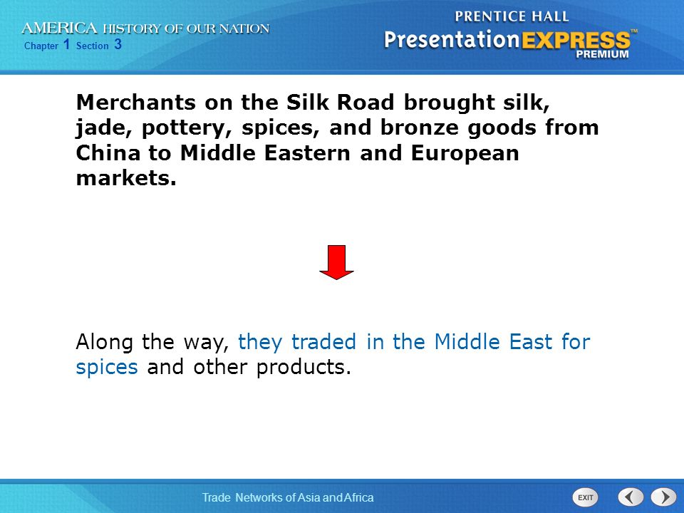 Merchants on the Silk Road brought silk, jade, pottery, spices, and bronze goods from China to Middle Eastern and European markets.