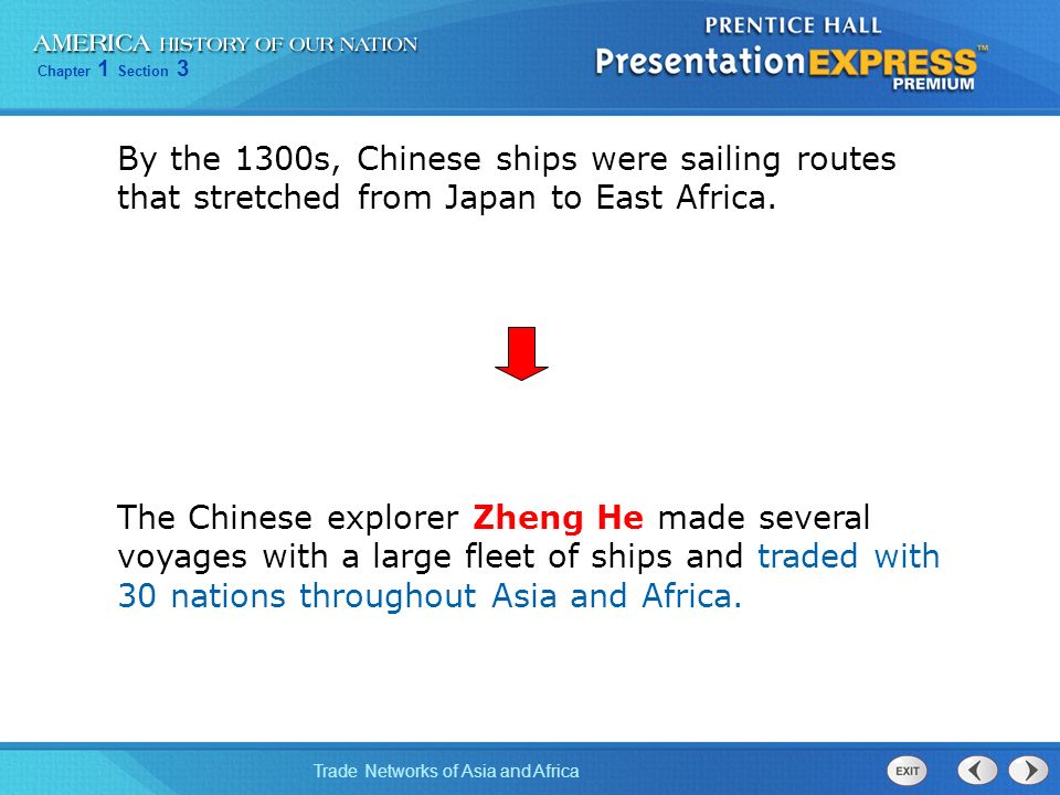 By the 1300s, Chinese ships were sailing routes that stretched from Japan to East Africa.