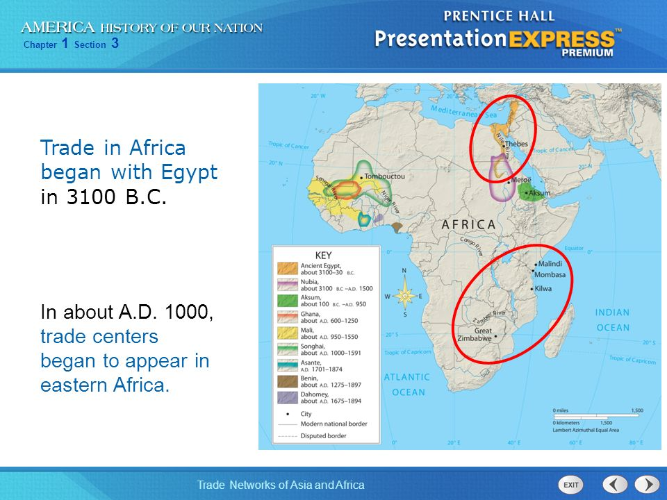 Trade in Africa began with Egypt in 3100 B.C.