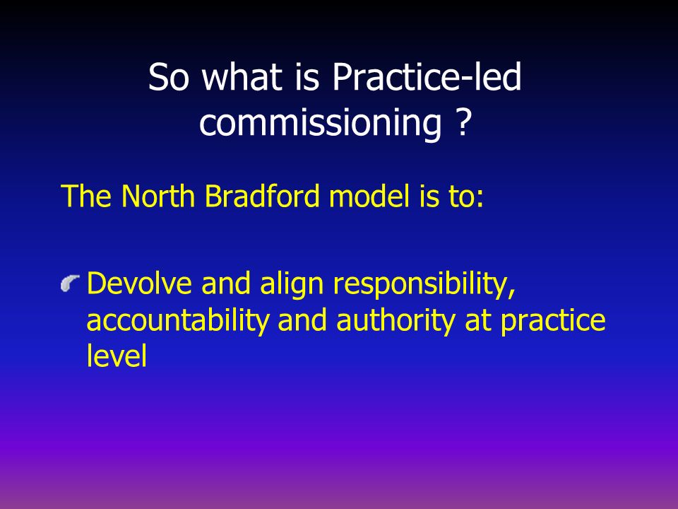 So what is Practice-led commissioning