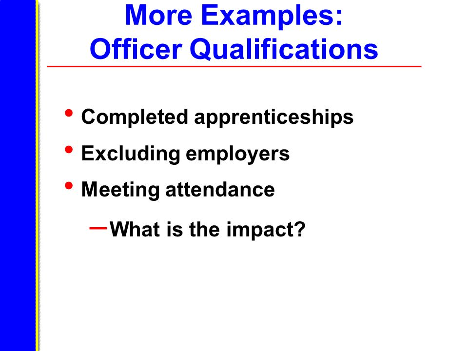 More Examples: Officer Qualifications