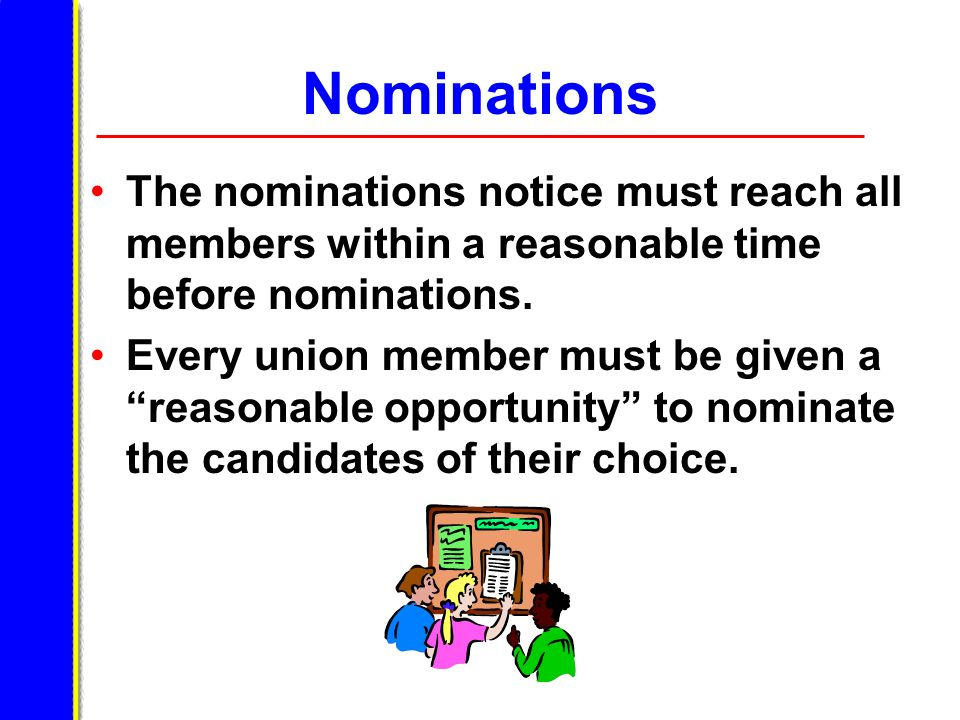 Nominations The nominations notice must reach all members within a reasonable time before nominations.