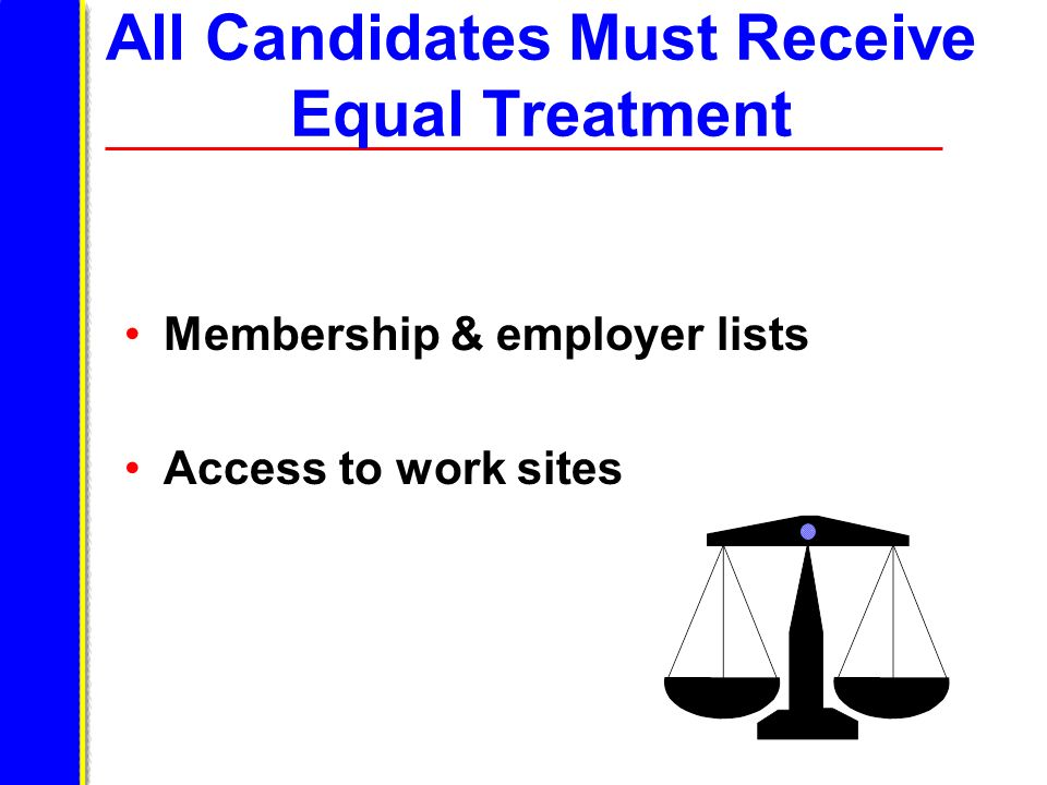 All Candidates Must Receive Equal Treatment
