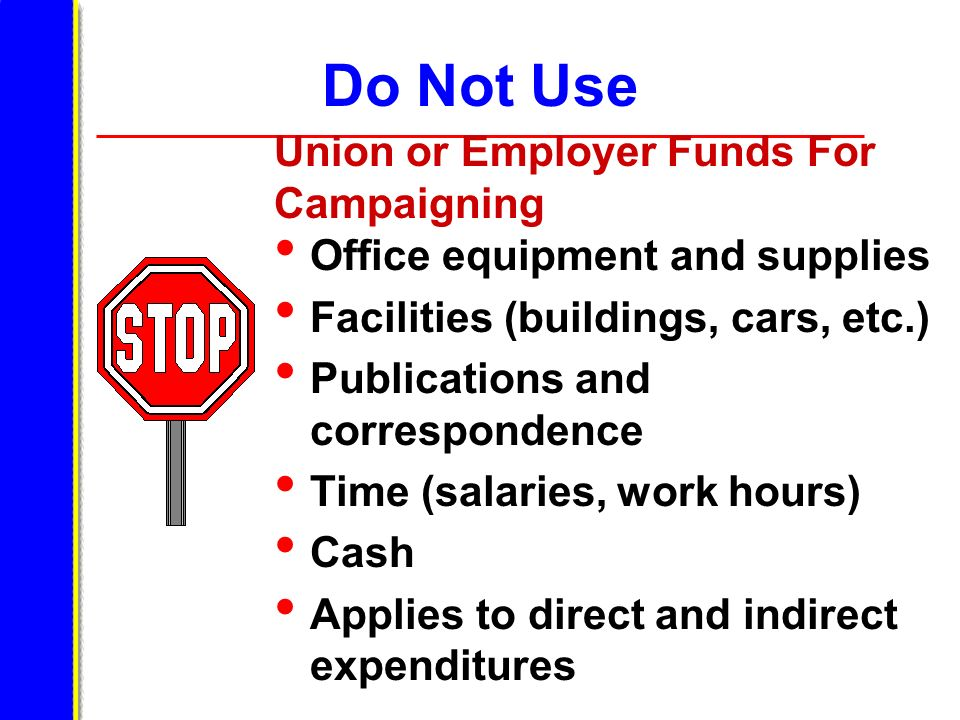 Do Not Use Union or Employer Funds For Campaigning
