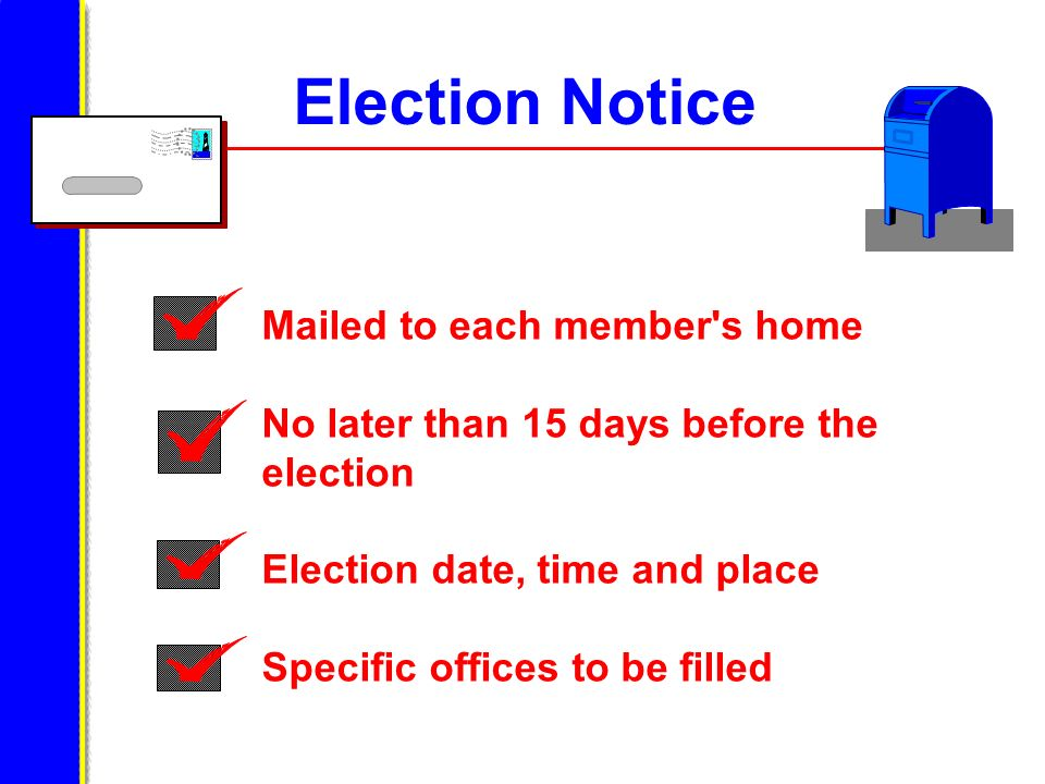 Election Notice Mailed to each member s home