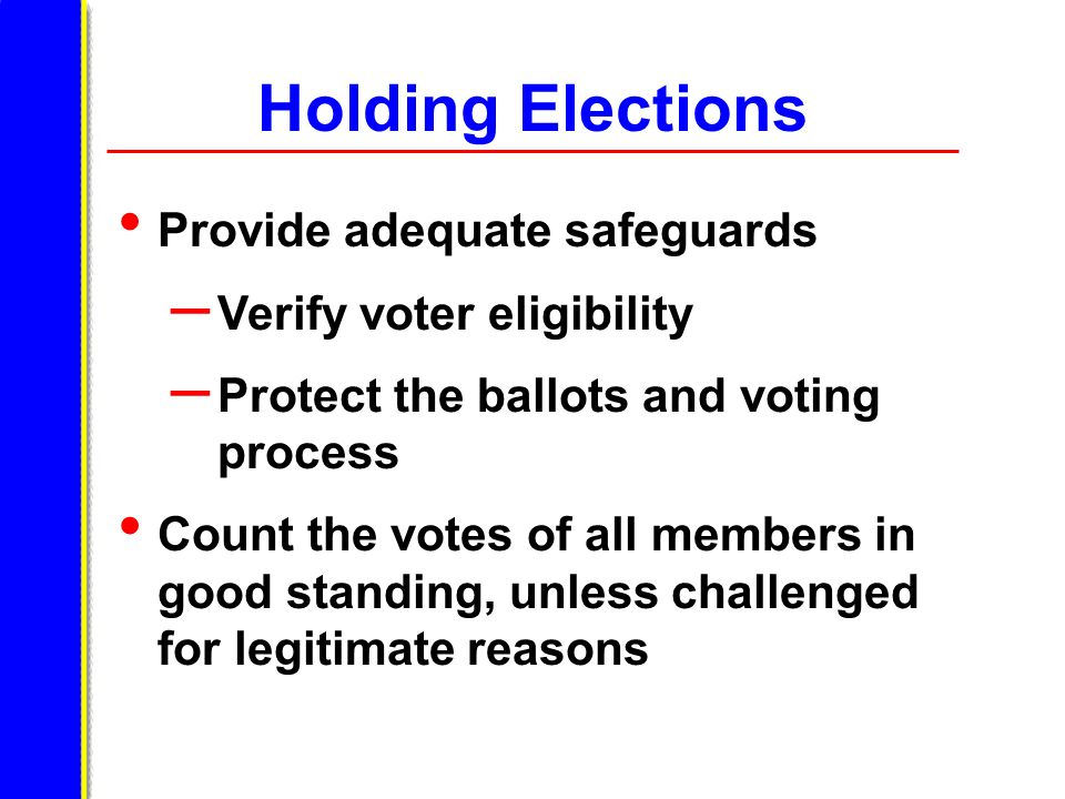 Holding Elections Provide adequate safeguards Verify voter eligibility