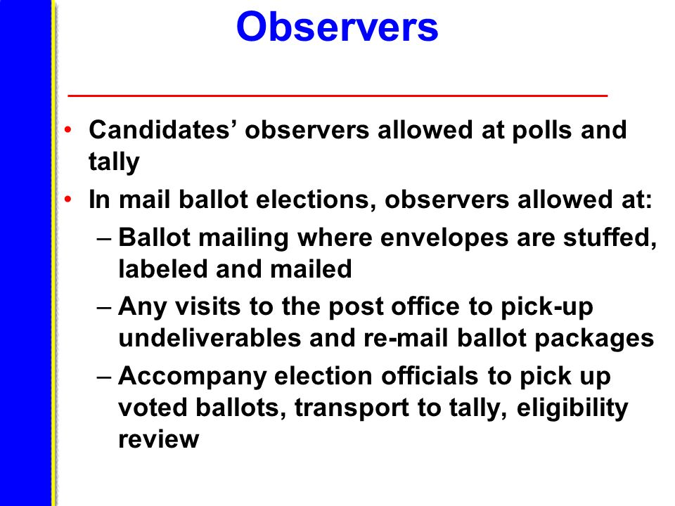 Observers Candidates' observers allowed at polls and tally