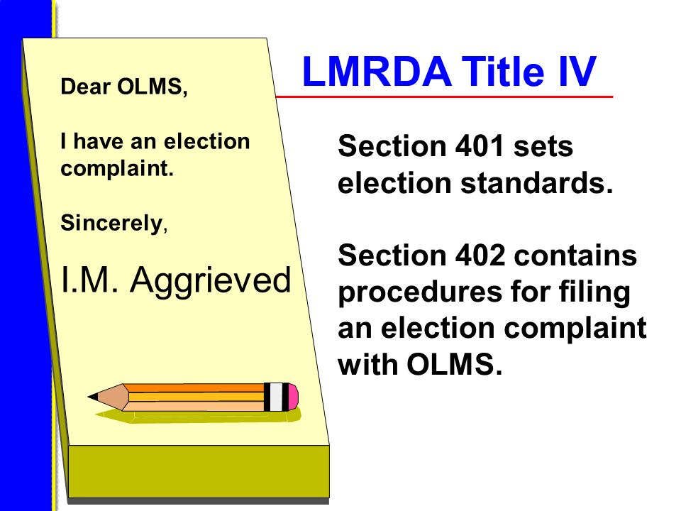 LMRDA Title IV I.M. Aggrieved Section 401 sets election standards.