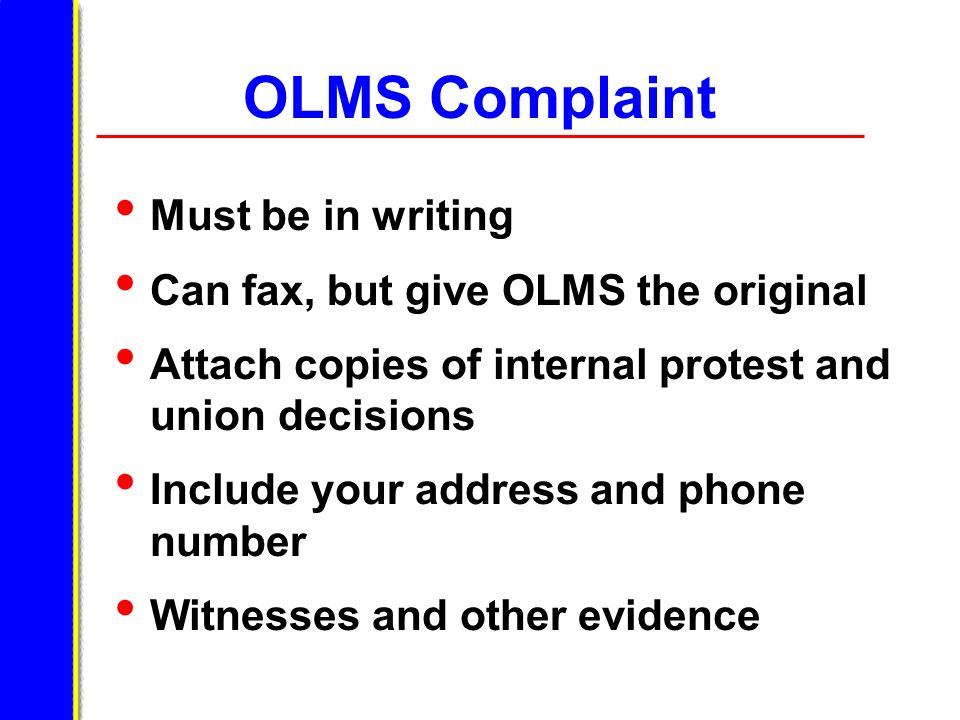 OLMS Complaint Must be in writing Can fax, but give OLMS the original