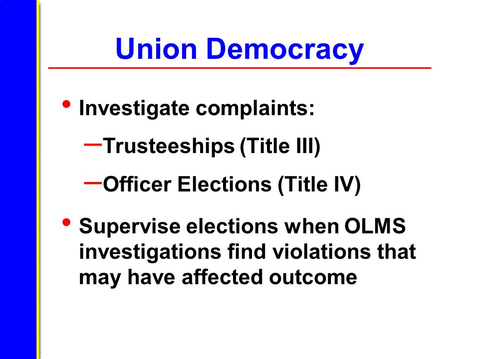 Union Democracy Investigate complaints: Trusteeships (Title III)