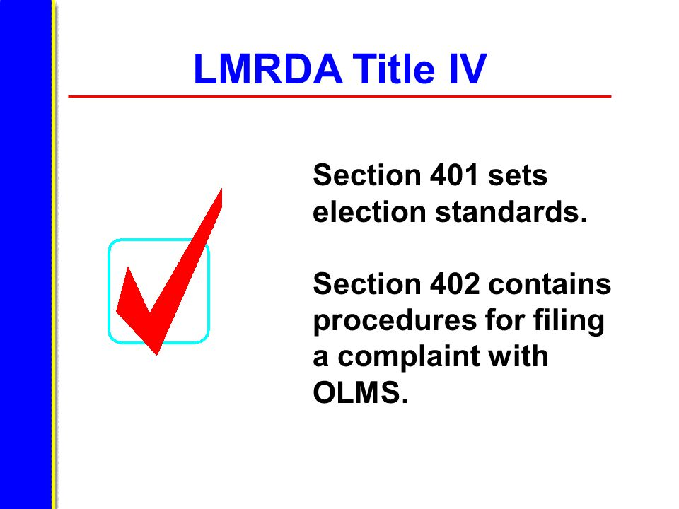 LMRDA Title IV Section 401 sets election standards.
