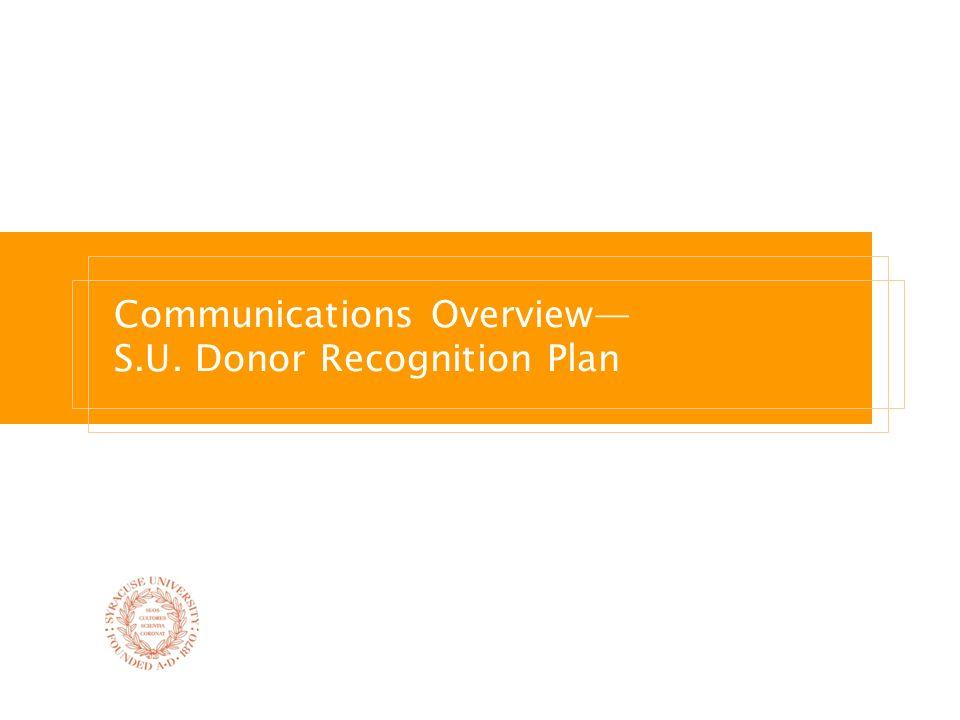 Communications Overview— S.U. Donor Recognition Plan