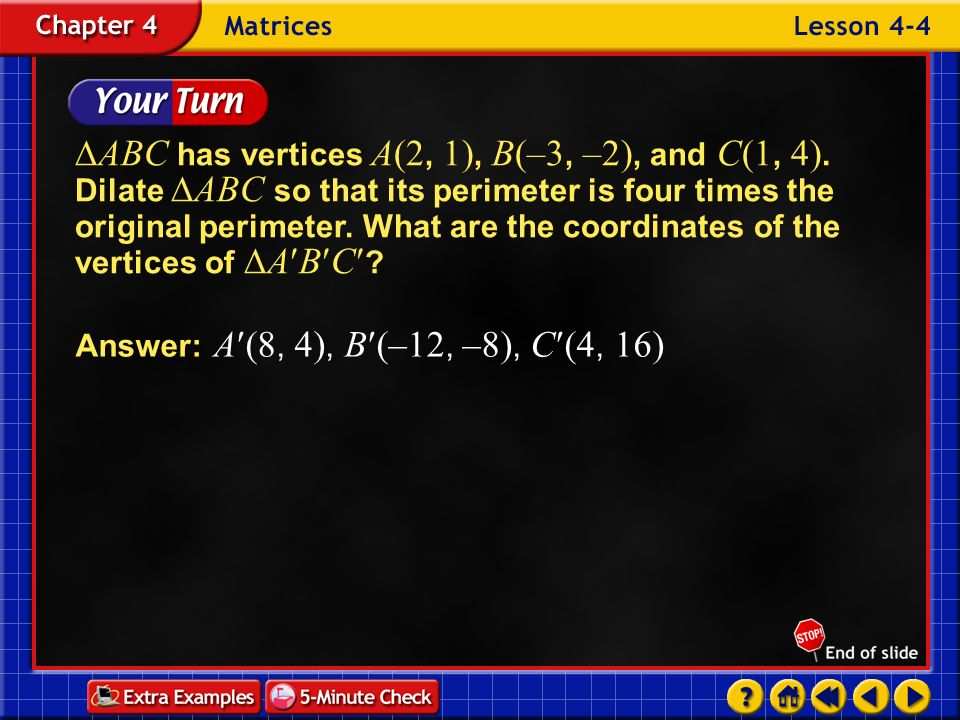 ABC has vertices A(2, 1), B(–3, –2), and C(1, 4)