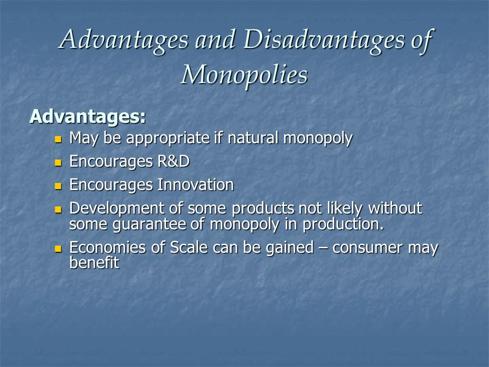 Advantages and Disadvantages of Monopolies