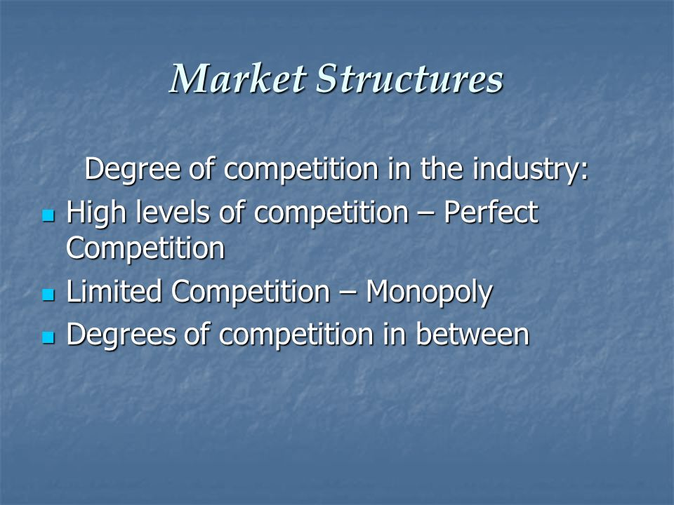 Degree of competition in the industry: