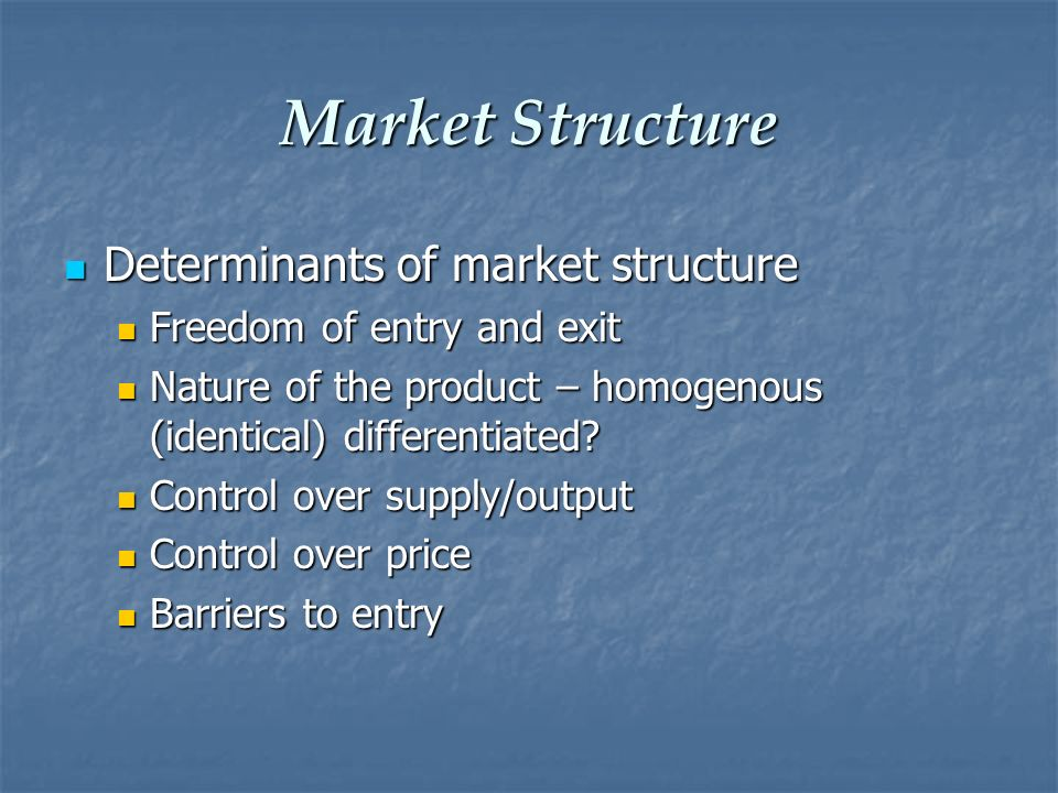 Market Structure Determinants of market structure