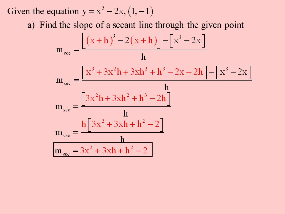 Given the equation a) Find the slope of a secant line through the given point