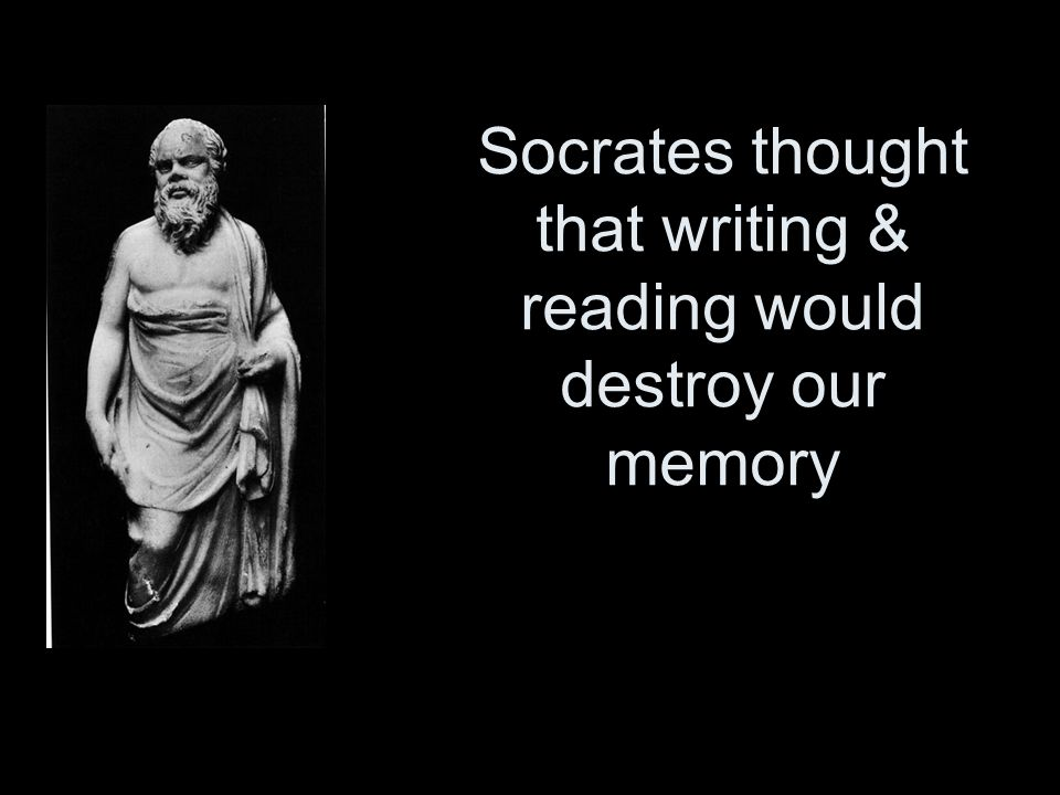 Image result for socrates reading and writing will ruin our brains