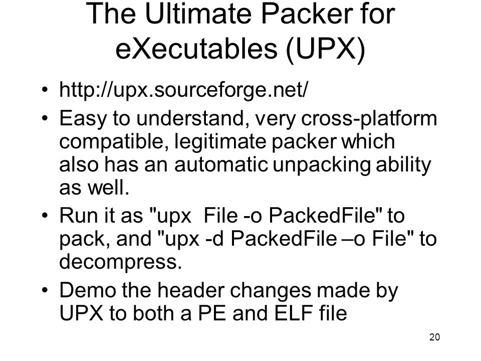 The Ultimate Packer for eXecutables (UPX)