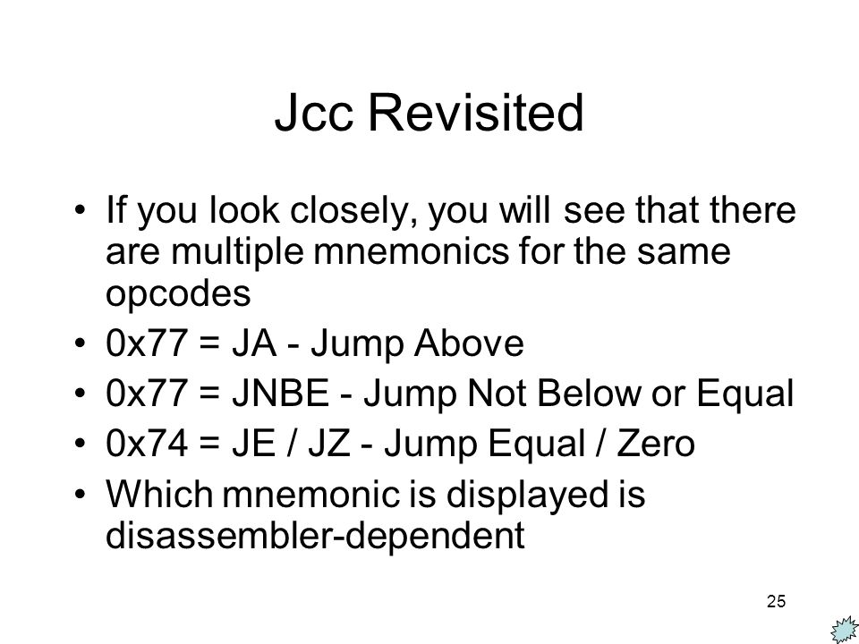 Jcc Revisited If you look closely, you will see that there are multiple mnemonics for the same opcodes.