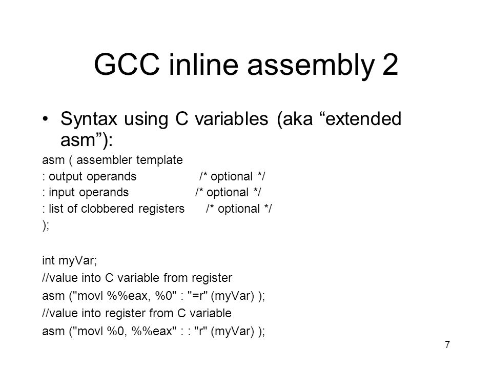 GCC inline assembly 2 Syntax using C variables (aka extended asm ):